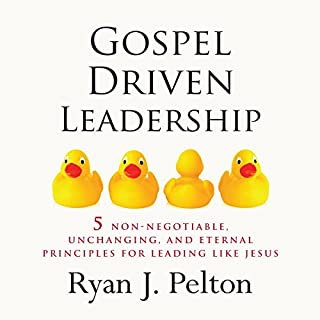Gospel Driven Leadership: 5 Non-Negotiable, Unchanging, and Eternal Principles for Leading Like Jesus audiobook cover art