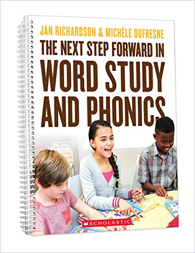 Compare Textbook Prices for The Next Step Forward in Word Study and Phonics  ISBN 9781338562590 by Richardson, Jan,Dufresne, Michéle