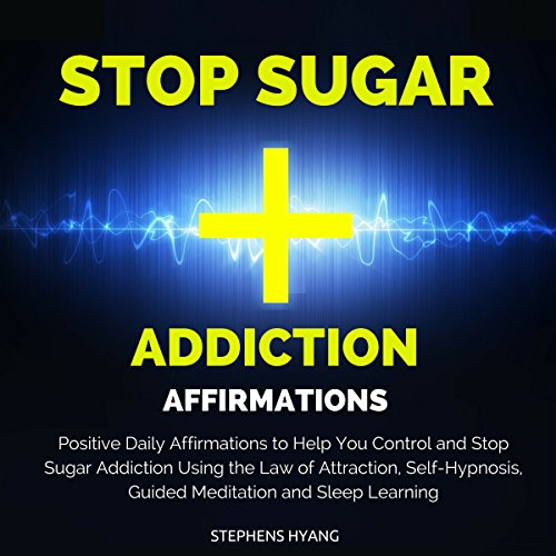 Stop Sugar Addiction Affirmations audiobook cover art