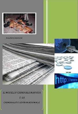 IL MODELLO CRIMINALE MAFIOSO E  LA CRIMINALITÀ SOVRANAZIONALE (Mafie Vol. 1)