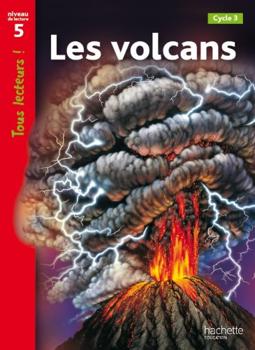Volcans Niveau 5 - Tous lecteurs ! - Livre élève - Ed. 2012
