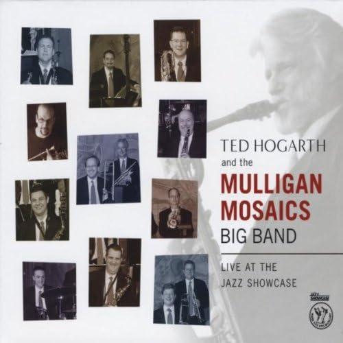 Ted Hogarth and the Mulligan Mosaics Big Band