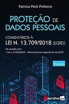 Proteção de Dados Pessoais: Comentários à Lei n. 13.709/2018 -LGPD por [Patricia Peck Pinheiro]
