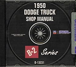 1950 DODGE TRUCK & PICKUP B-2 SERIES REPAIR SHOP & SERVICE MANUAL CD INCLUDES: Panels, Stakebeds, Larger Trucks, 6 & 8 Cylinder. 50