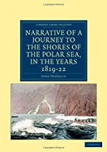 Narrative of a Journey to the Shores of the Polar Sea, in the Years 1819, 20, 21, and 22 (Cambridge Library Collection - Polar Exploration)