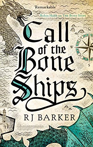 Call of the Bone Ships: Book 2 of the Tide Child Trilogy by [RJ Barker]
