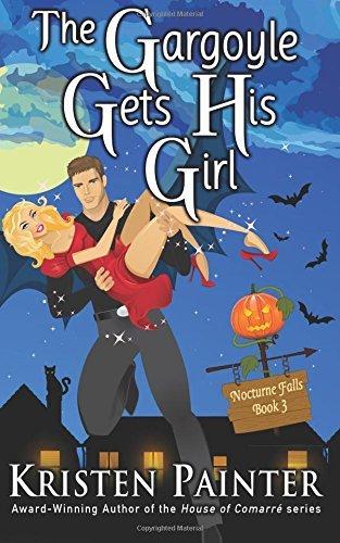 The Gargoyle Gets His Girl (Nocturne Falls) (Volume 3) by Kristen Painter(2015-08-01)