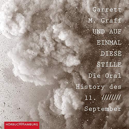 Und auf einmal diese Stille.: Die Oral History des 11. September: 3 CDs