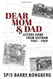 Dear Mom & Dad: Letters Home From Vietnam, 1967 - 1969