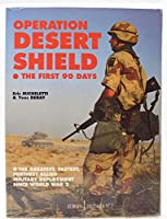 Operation Desert Shield: Allied Troops in the Gulf, 1990 (Europa Militaria)