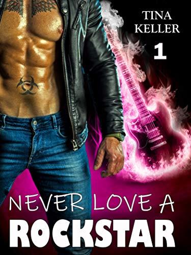 Never love a Rockstar (1) von [Tina Keller]