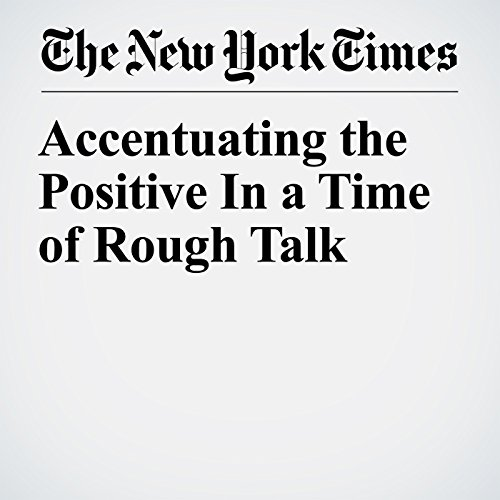 Accentuating the Positive In a Time of Rough Talk audiobook cover art