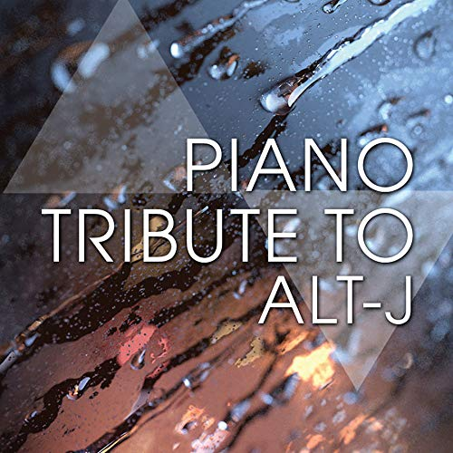 Piano Tribute to Alt-J [Import USA]
