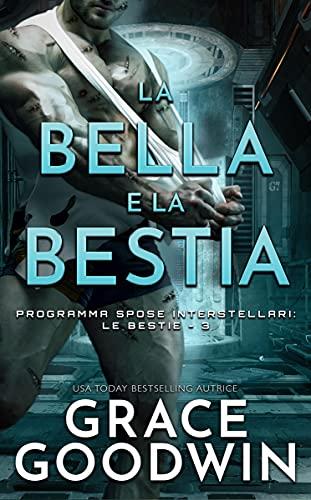 La bella e la bestia (Programma Spose Interstellari: Le Bestie Vol. 3)