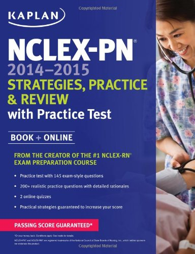 NCLEX-PN 2014-2015 Strategies, Practice, and Review with Practice Test (Kaplan NCLEX-PN Exam)