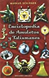 Enciclopedia de Amuletos y Talismanes (MAGIA Y OCULTISMO)