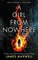 A Girl From Nowhere (The Firewall Trilogy, 1)