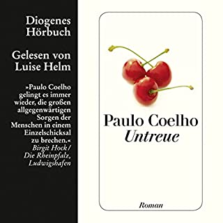 Untreue                   Autor:                                                                                                                                 Paulo Coelho                               Sprecher:                                                                                                                                 Luise Helm                      Spieldauer: 6 Std. und 33 Min.     364 Bewertungen     Gesamt 4,0