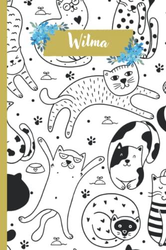 Wilma: Personalisiertes Wilma Katzen Notizbuch | 120 Seiten | 6 x 9 Zoll | Notizbuchgeschenk für Katzen liebhaber | Wilma-Notizbuch