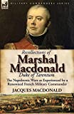Recollections of Marshal MacDonald, Duke of Tarentum: The Napoleonic Wars as Experienced by a Renowned French Military Commander