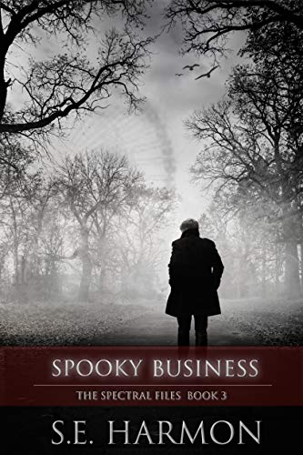 Spooky Business (The Spectral Files Book 3)