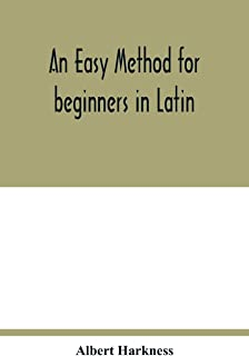 An easy method for beginners in Latin