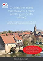 Cruising the Inland Waterways of France and Belgium (25th edition): A guide to cruising the rivers and canals, with details of locks, moorings and facilities on each waterway