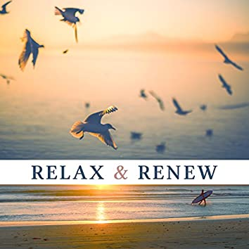 Relax & Renew – Nature Sounds of Ocean Waves, Yoga Music, Meditation, Peaceful Nature Sounds, Relax and Renew Spa