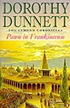 Pawn in Frankincense (Lymond Chronicles) by Dunnett, Dorothy [25 March 1999]
