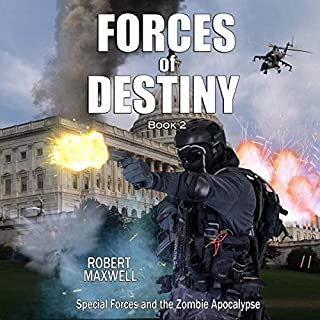 Forces of Destiny: Special Forces and the Zombie Apocalypse, Book 2                   By:                                                                                                                                 Robert Maxwell                               Narrated by:                                                                                                                                 Read Shepherd                      Length: 3 hrs and 55 mins     Not rated yet     Overall 0.0