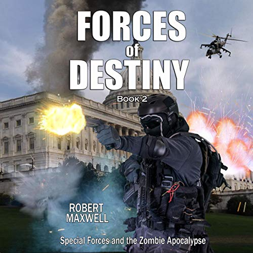Forces of Destiny: Special Forces and the Zombie Apocalypse, Book 2 cover art