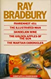 Fahrenheit 451 - The Illustrated Man - Dandelion Wine - The Golden Apples of the Sun & the Martian Chronicles
