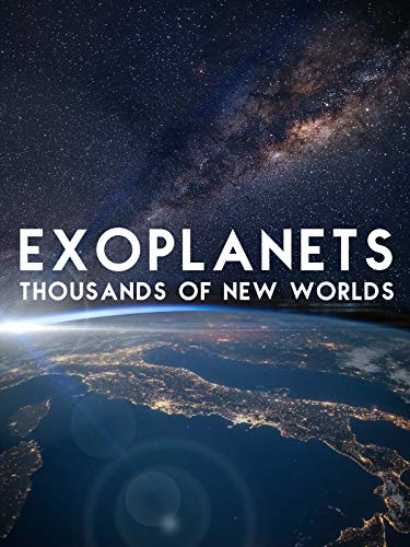 Exoplanets: Thousands Of New Worlds