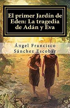 """Paperback El primer Jardín de Edén: La tragedia de Adán y Eva: (Trilogía """"Planeta Apócrifo"""" II) (Volume 2) (Spanish Edition) [Spanish] Book"""