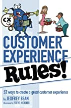 Customer Experience Rules!: 52 Ways to create a great customer experience best Customer Experience Books