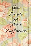 You Made A Great Difference: Funny Novelty Coach Gift  Twirling Gift  Majorette Themed Gift  Blank Lined Journal & Notebook To Write In