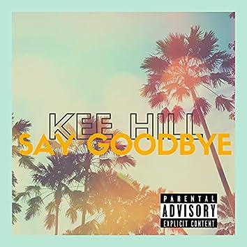 Say Goodbye (feat. Tank & Keyslash)
