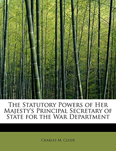 Clode, C: Statutory Powers of Her Majesty's Principal Secret