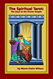 The Spiritual Tarot: The Keys to the Divine Temple: (Paperback Edition)