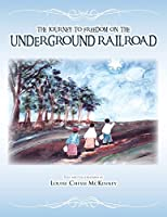 The Journey to Freedom on the Underground Railroad