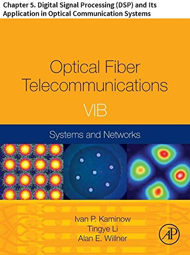 Optical Fiber Telecommunications VIB: Chapter 5. Digital Signal Processing (DSP) and Its Application in Optical Communication Systems (Optics and Photonics) (English Edition)
