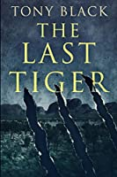 The Last Tiger: Large Print Edition
