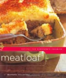 Meatloaf: Recipes for Everyone s Favorite