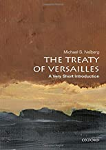 The Treaty of Versailles: A Very Short Introduction (Very Short Introductions)