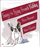Fanny the Flying French Bulldog by Nelson Bloncourt (2014-03-16)