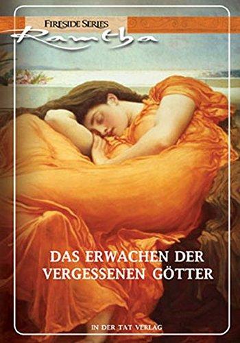 Das Erwachen der vergessenen Götter: Die Wahrheit über sexuelle Anziehung, geheime Fantasien und die Magie der wahren Liebe