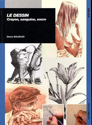 Le dessin: Crayon, sanguine, encre