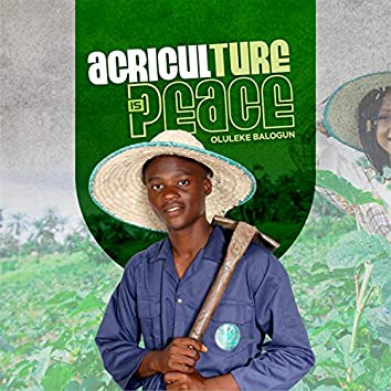 Agriculture Is Peace