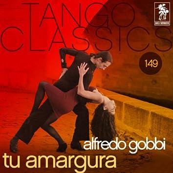 Tango Classics 149: Tu amargura