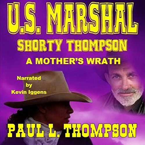 U.S. Marshal Shorty Thompson: A Mother's Wrath audiobook cover art